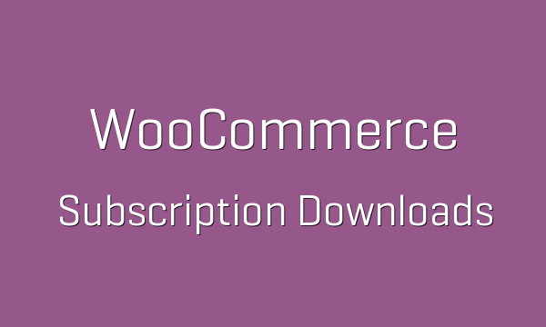 tp-220-woocommerce-subscription-downloads-600x360
