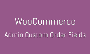 tp-42-woocommerce-admin-custom-order-fields-600x360