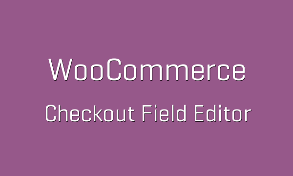 tp-72-woocommerce-checkout-field-editor-600x360