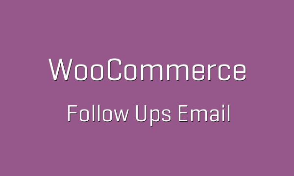 tp-99-woocommerce-follow-ups-email-600x360