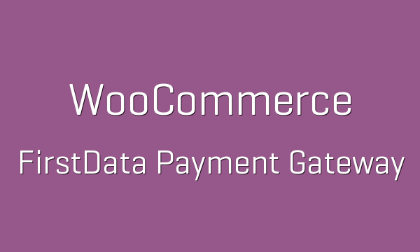tp-97-woocommerce-firstdata-payment-gateway-600x360