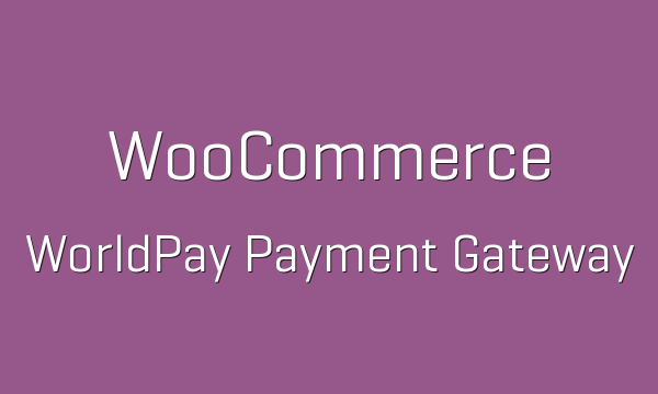 tp-237-woocommerce-worldpay-payment-gateway-600x360